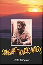 Somewhat Troubled Waters: A provocative and respectful voice in defense of wilderness environment.