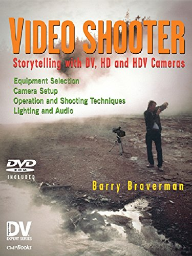 Video Shooter: Storytelling with DV, HD, and HDV Cameras; DV Expert Series (English Edition)