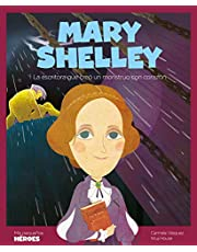 Mary Shelley: La escritora que creó un monstruo con corazón: 18 (Mis pequeños héroes)