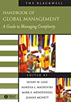 The Blackwell Handbook of Global Management: A Guide to Managing Complexity (Blackwell Handbooks in Management)