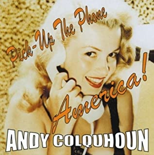 Pick Up the Phone America by ANDY COLQUHOUN