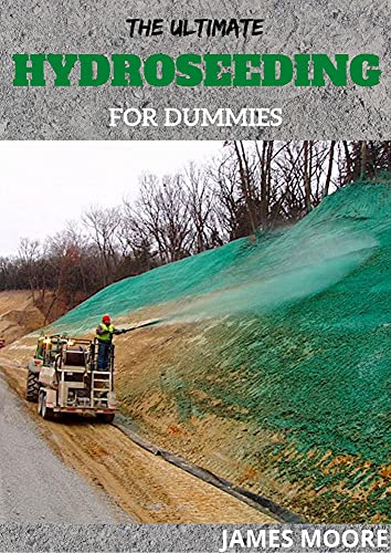 THE ULTIMATE HYDROSEEDING FOR DUMMIES: Soil Erosion And How To Treat Hydroseed Grass (English Edition)