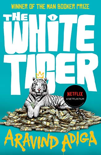The White Tiger: WINNER OF THE MAN BOOKER PRIZE 2008 (English Edition)