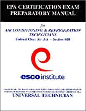 ESCO Institute Section 608 Certification Exam Preparatory Manual (EPA Certification)