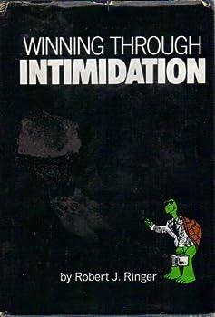 Winning Through Intimidation by Robert J Ringer  1975-08-01  Hardcover