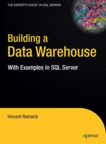 Compare Textbook Prices for Building a Data Warehouse: With Examples in SQL Server Expert's Voice 1st ed. Edition ISBN 9781590599310 by Rainardi, Vincent