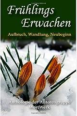 FruehlingsErwachen: Aufbruch, Wandel, Neubeginn Taschenbuch