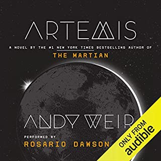 Artemis                   Written by:                                                                                                                                 Andy Weir                               Narrated by:                                                                                                                                 Rosario Dawson                      Length: 8 hrs and 57 mins     1,691 ratings     Overall 4.3