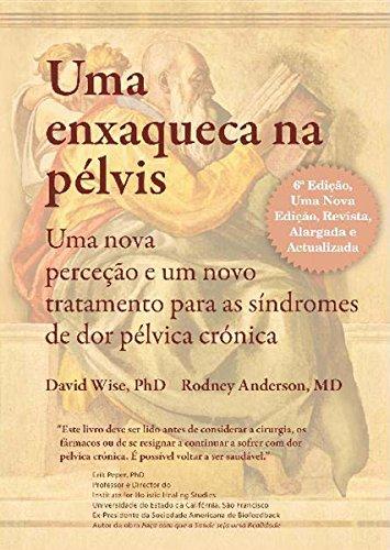 Uma Enxaqueca na Pélvis: Uma nova perceção e um novo tratamento para as síndromes de dor pélvica crónica
