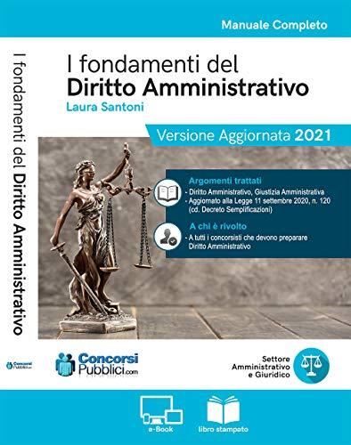 I fondamenti del diritto amministrativo: Ebook Diritto amministrativo - preparazione Concorsi Pubblici - 3° edizione marzo 2021