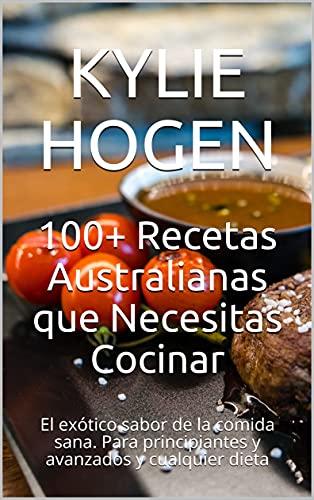 100+ Recetas Australianas que Necesitas Cocinar: El exótico sabor de