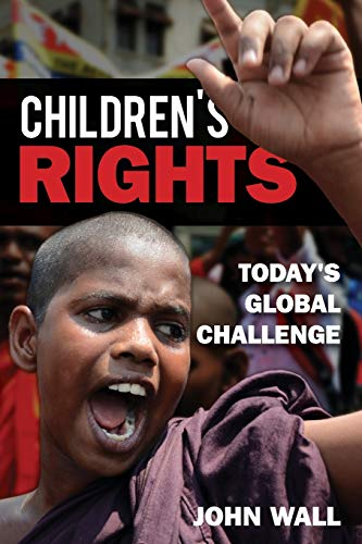 Compare Textbook Prices for Children's Rights: Today's Global Challenge  ISBN 9781442249837 by Wall, John