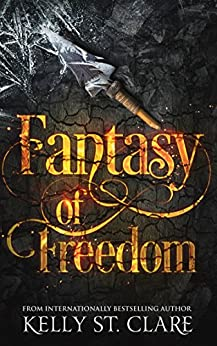 Fantasy of Freedom (The Tainted Accords Book 4) by [Kelly St. Clare]