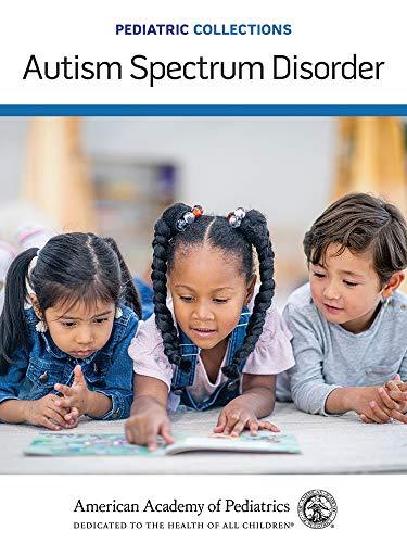 Pediatric Collections: Autism Spectrum Disorder - Original PDF