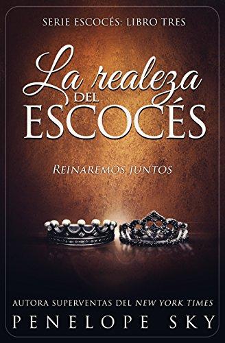 La realeza del escocés (Spanish Edition) de [Penelope  Sky]