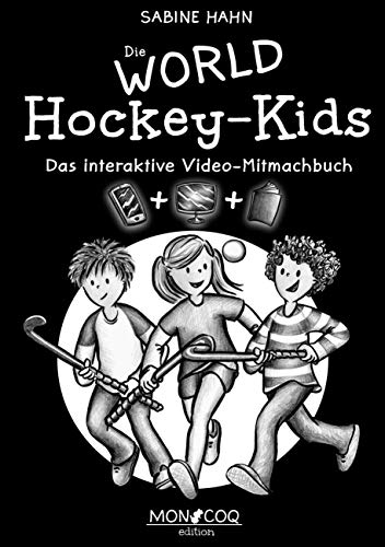 Die WORLD Hockey-Kids: Das interaktive Video-Mitmachbuch