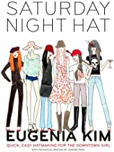 Saturday Night Hat: Quick, Easy Hatmaking for the Downtown Girl