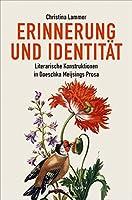 Erinnerung und Identitaet: Literarische Konstruktionen in Doeschka Meijsings Prosa