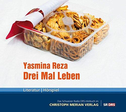 Drei Mal Leben: Schweizer Radio DRS-Hörbuch