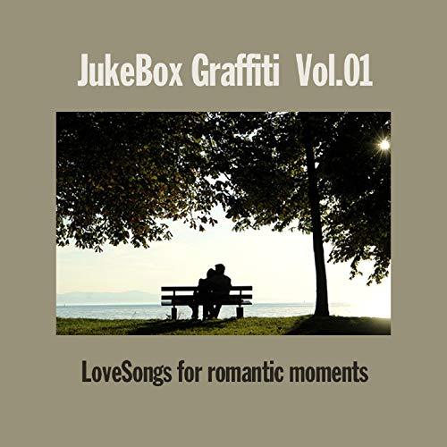 Juke Box Graffiti, Vol. 1 (Love Songs for Romantic Moments)