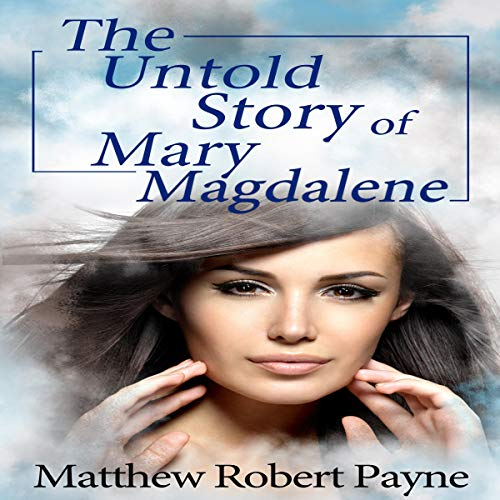 The Untold Story of Mary Magdalene audiobook cover art