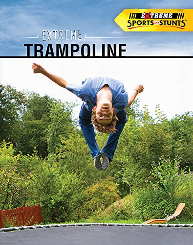 Compare Textbook Prices for Extreme Trampoline Extreme Sports and Stunts 1 Edition ISBN 9781725347519 by Vescia, Monique