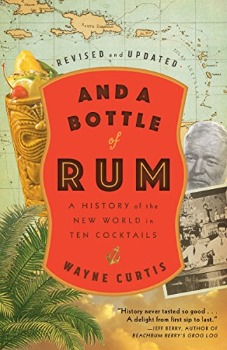 Compare Textbook Prices for And a Bottle of Rum, Revised and Updated: A History of the New World in Ten Cocktails Revised, Updated Edition ISBN 9780525575023 by Curtis, Wayne