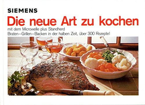 Die neue Art zu kochen im Siemens-Mikrowellengerät. Tips und Rezepte