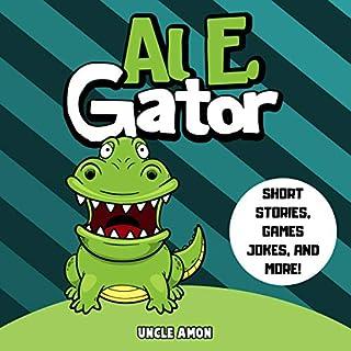 Al E. Gator: Short Stories, Games, Jokes, and More! audiobook cover art