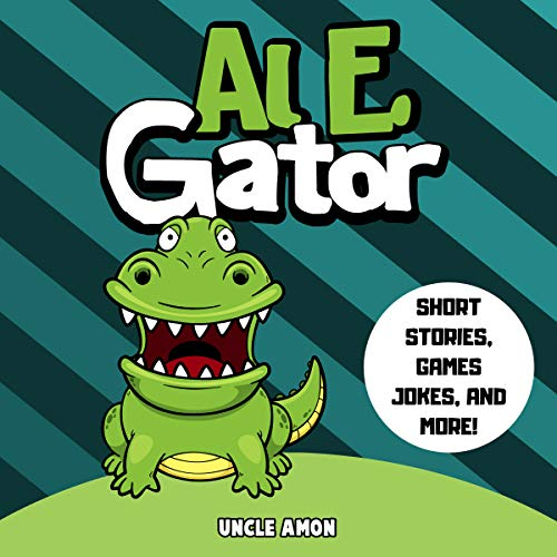 Al E. Gator: Short Stories, Games, Jokes, and More!     Fun Time Reader, Book 34              Written by:                                                                                                                                 Uncle Amon                               Narrated by:                                                                                                                                 Elizabeth Walker                      Length: 29 mins     Not rated yet     Overall 0.0