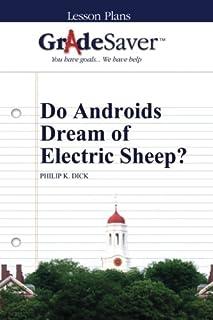GradeSaver (TM) Lesson Plans: Do Androids Dream of Electric Sheep?
