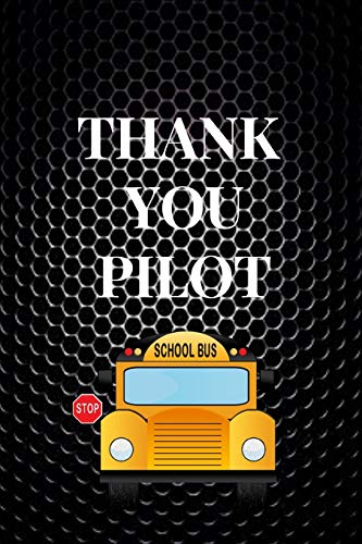 Thank You Pilot: Funny Novelty School Bus Driver Gift Thank You Gag Gift For Professional Drivers  C