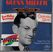 Glenn Miller in Hollywood: Sun Valley Serenade & Orchestra Wives - Music From the Original Soundtracks