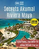 Secrets Akumal Riviera Maya: Everything you need to know before you go (English Edition)