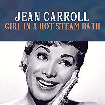 Girl in a Hot Steam Bath