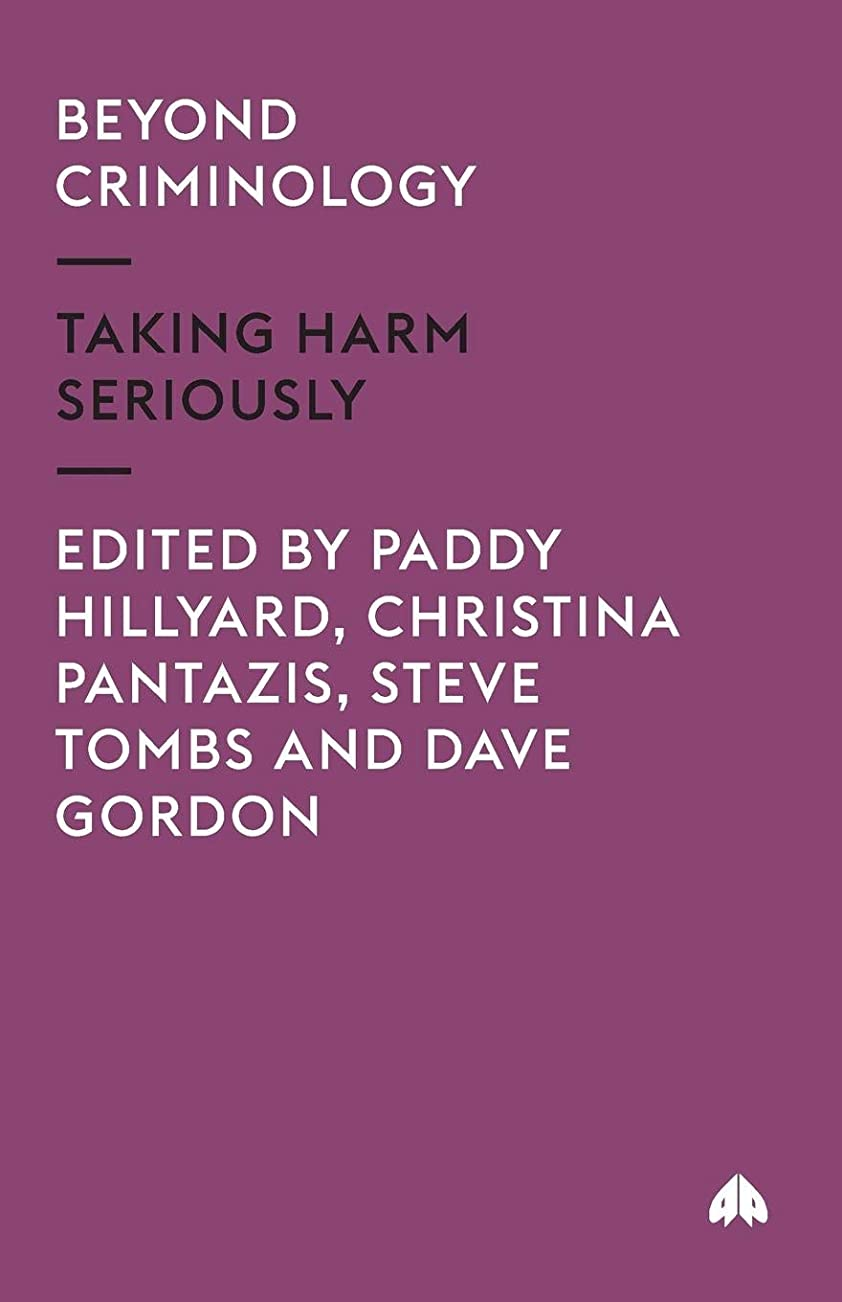 投獄弱い喜劇Beyond Criminology: Taking Harm Seriously