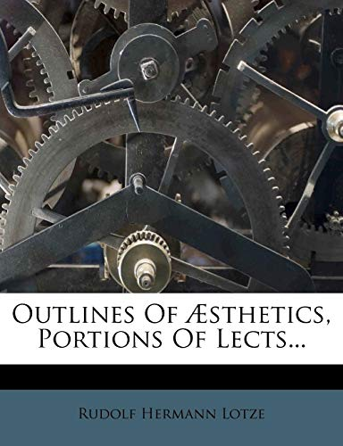 Outlines of Aesthetics, Portions of Lects...