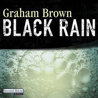 Black Rain     Danielle Laidlaw 1              Autor:                                                                                                                                 Graham Brown                               Sprecher:                                                                                                                                 Florian Halm                      Spieldauer: 13 Std. und 54 Min.     613 Bewertungen     Gesamt 4,0