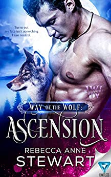 Way Of The Wolf: Ascension (The Wulvers Series Book 1) by [Rebecca Anne Stewart]