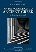 By C.A.E. Luschnig - An Introduction to Ancient Greek: A Literary Approach: 2nd (second) Edition