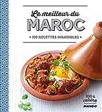 Le meilleur du Maroc - 100 recettes inratables