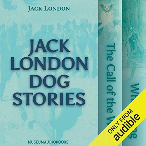 Jack London Dog Stories: The Call of the Wild and White Fang cover art