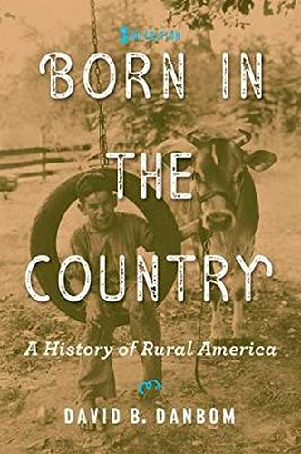 Born in the Country: A History of Rural America (Revisiting Rural America)