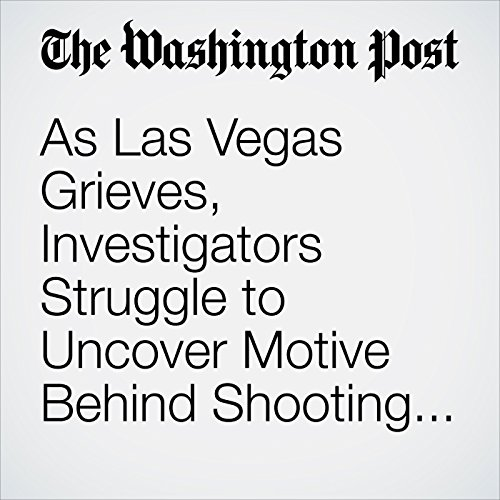 As Las Vegas Grieves, Investigators Struggle to Uncover Motive Behind Shooting Rampage copertina