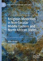 Religious Minorities in Non-Secular Middle Eastern and North African States (Minorities in West Asia and North Africa)