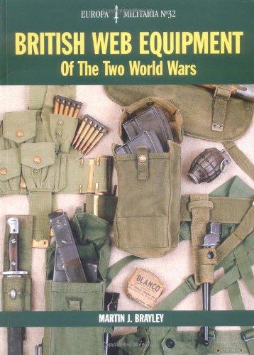 British Web Equipment of the Two World Wars (Europa Militaria, Band 32)