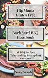 Gluten Free Back Yard BBQ Cooking: dairy and egg free options (English Edition)