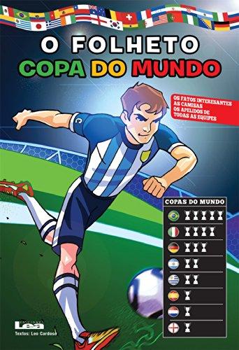 """O folheto """"Copa do Mundo"""", os fatos interesantes as camisas os apelidos de todas as equipes. (Portuguese Edition)"""