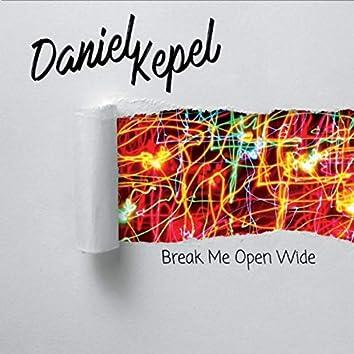 Break Me Open Wide