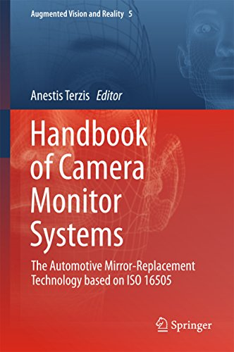 Handbook of Camera Monitor Systems: The Automotive Mirror-Replacement Technology based on ISO 16505 (Augmented Vision and Reality 5)